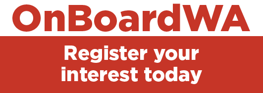 Are you ready to get OnBoardWA? Register your interest